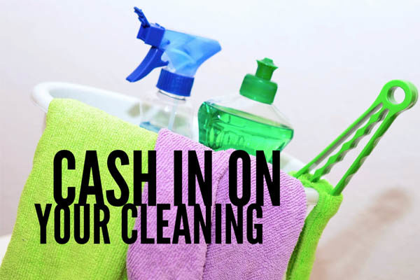 cash in on cleaning